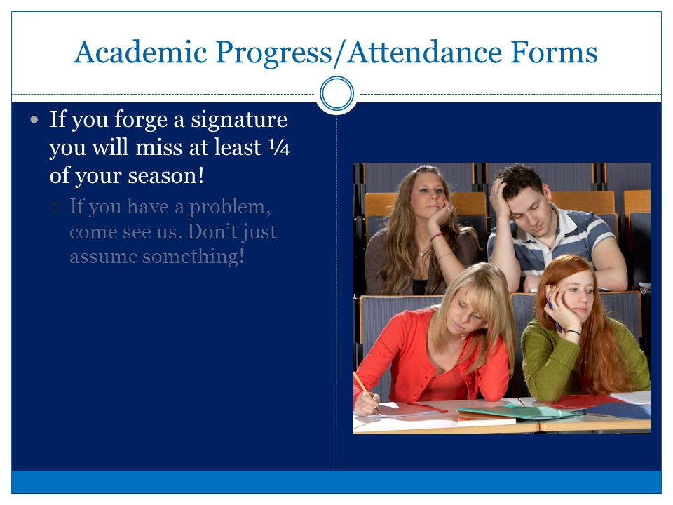 Academic Progress/Attendance Forms What is a completed form.