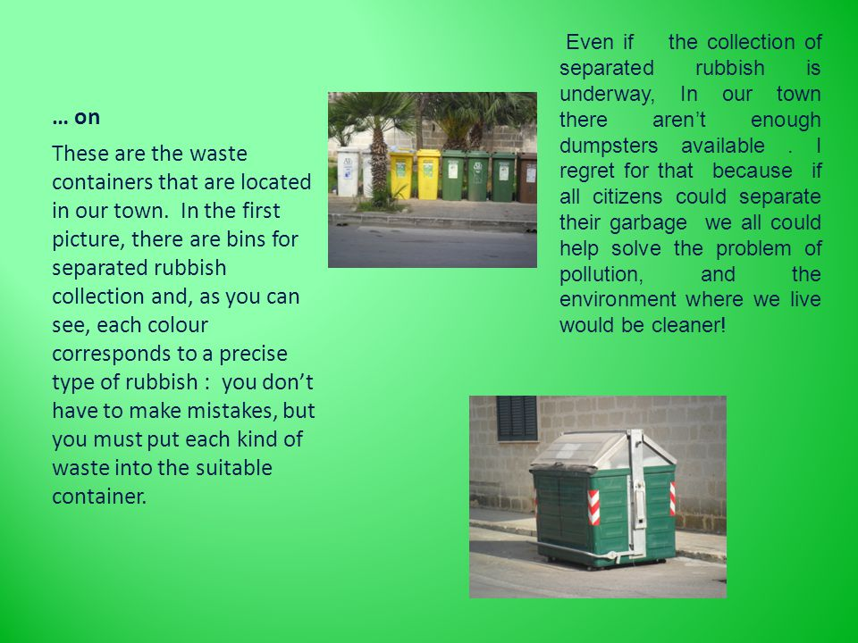 … on These are the waste containers that are located in our town.