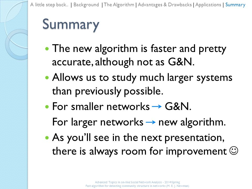 Summary The new algorithm is faster and pretty accurate, although not as G&N.