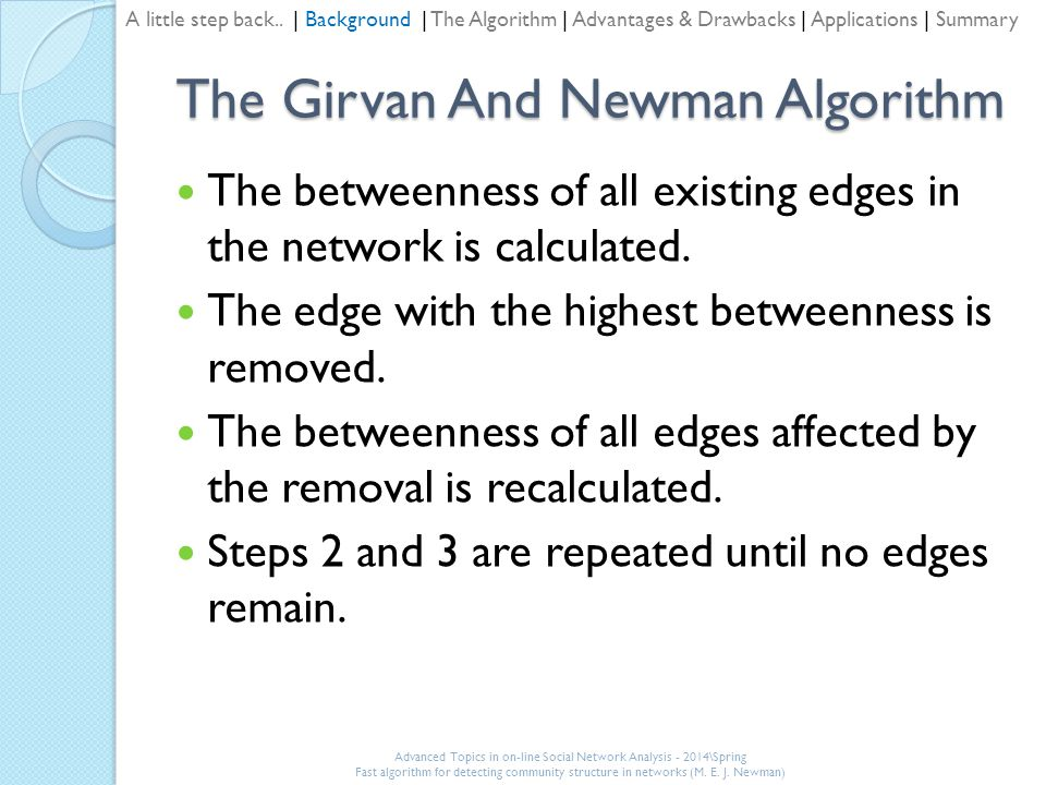 The Girvan And Newman Algorithm The betweenness of all existing edges in the network is calculated.