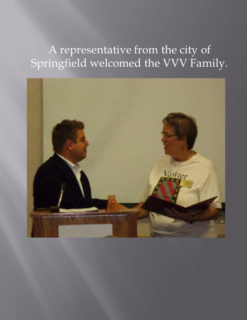 A representative from the city of Springfield welcomed the VVV Family.