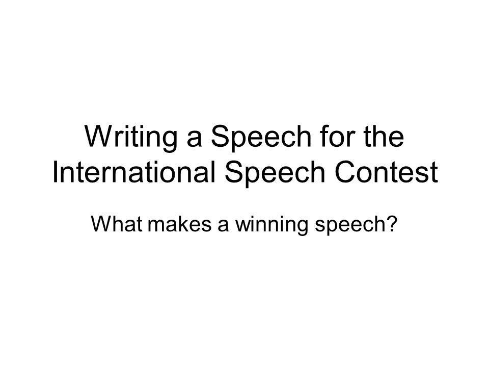 Writing a Speech for the International Speech Contest What makes a winning speech