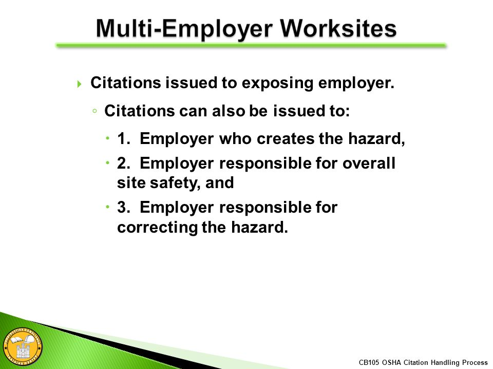 Citations issued to exposing employer. Citations can also be issued to: 1.