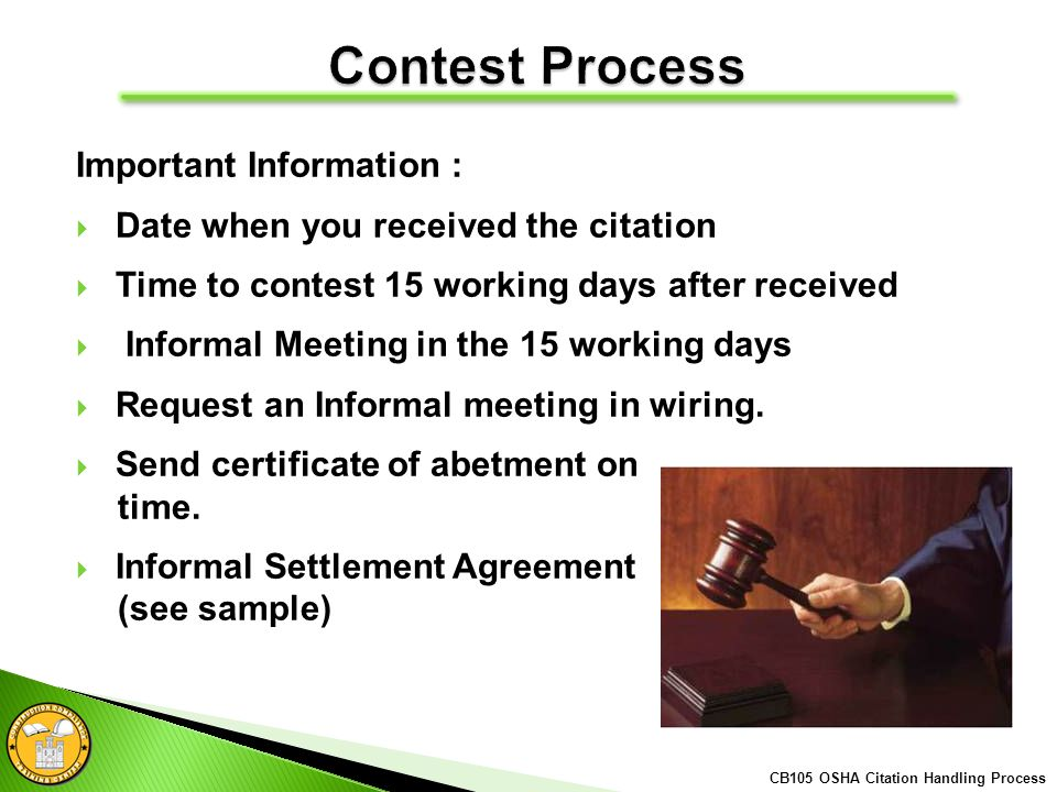 Important Information : Date when you received the citation Time to contest 15 working days after received Informal Meeting in the 15 working days Request an Informal meeting in wiring.
