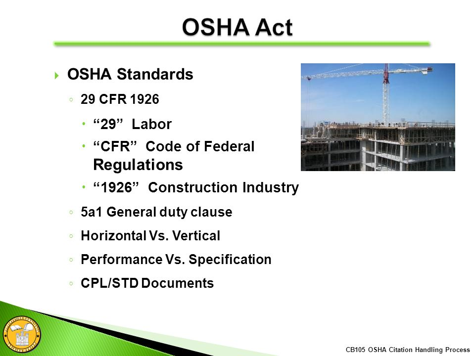 OSHA Standards 29 CFR 1926 29 Labor CFR Code of Federal Regulations 1926 Construction Industry 5a1 General duty clause Horizontal Vs.