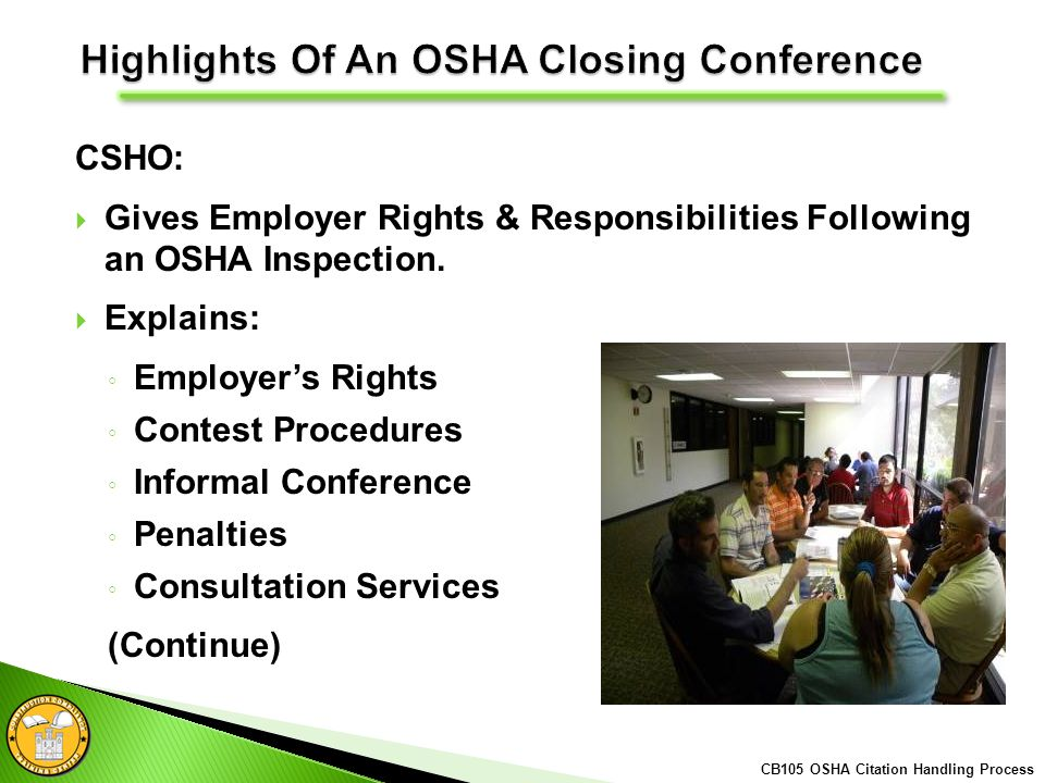 CSHO: Gives Employer Rights & Responsibilities Following an OSHA Inspection.