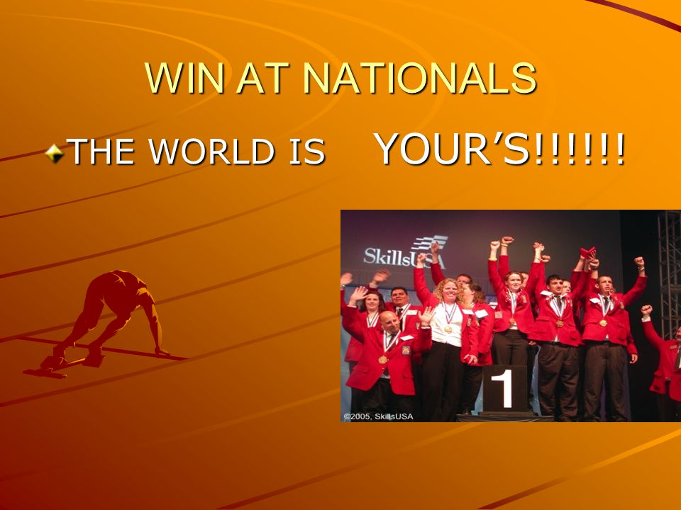 WIN AT NATIONALS THE WORLD IS YOURS!!!!!!