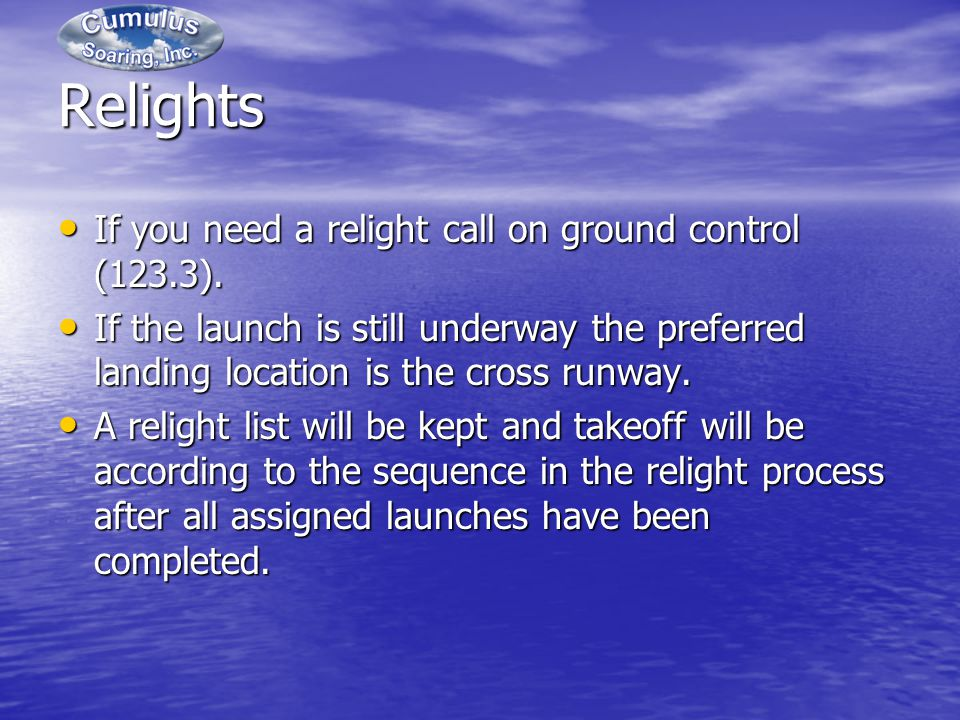 Relights If you need a relight call on ground control (123.3).