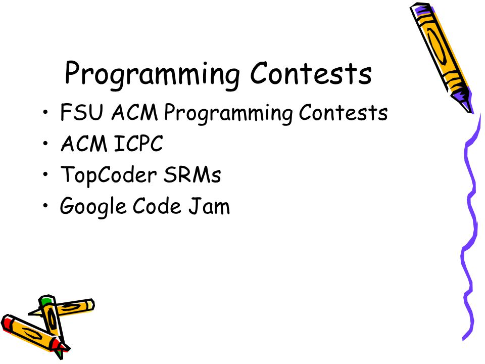 Programming Contests FSU ACM Programming Contests ACM ICPC TopCoder SRMs Google Code Jam