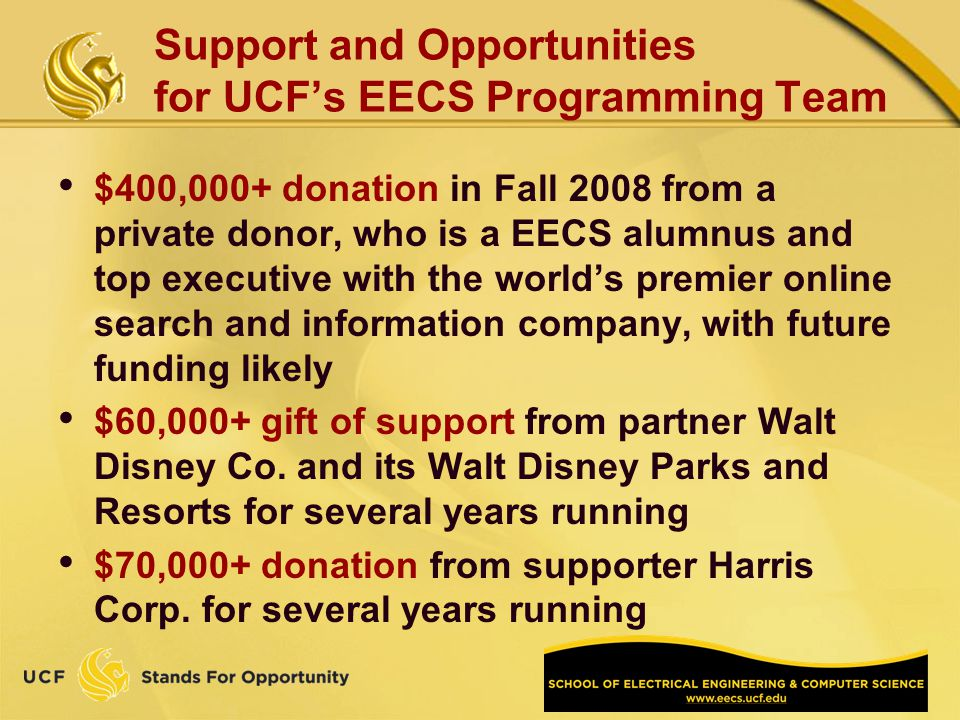 $400,000+ donation in Fall 2008 from a private donor, who is a EECS alumnus and top executive with the worlds premier online search and information company, with future funding likely $60,000+ gift of support from partner Walt Disney Co.