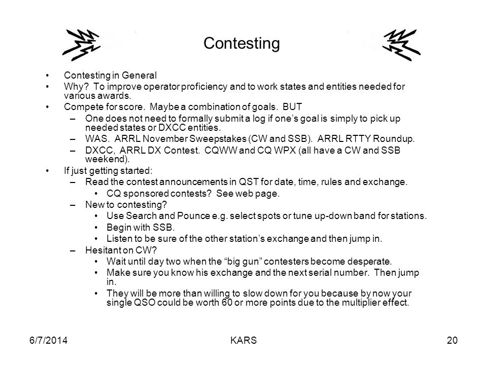 6/7/2014KARS20 Contesting in General Why.