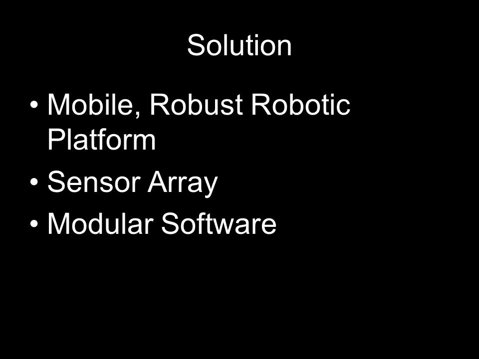 Solution Mobile, Robust Robotic Platform Sensor Array Modular Software