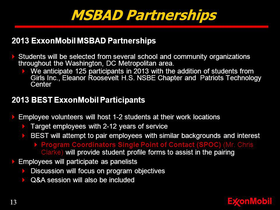 2013 ExxonMobil MSBAD Partnerships Students will be selected from several school and community organizations throughout the Washington, DC Metropolitan area.