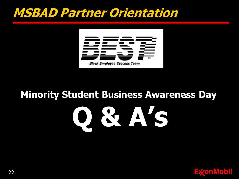 Minority Student Business Awareness Day Q & As MSBAD Partner Orientation 22
