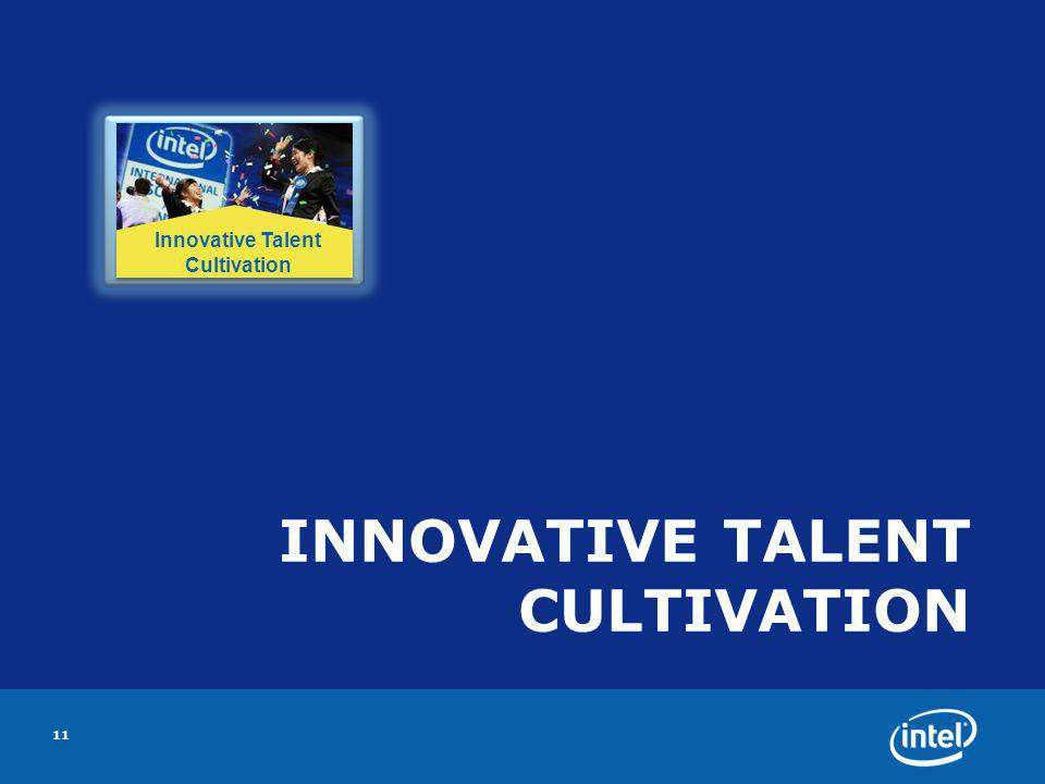 INNOVATIVE TALENT CULTIVATION 11 Innovative Talent Cultivation