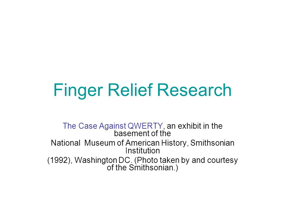 Finger Relief Research The Case Against QWERTY, an exhibit in the basement of the National Museum of American History, Smithsonian Institution (1992), Washington DC.