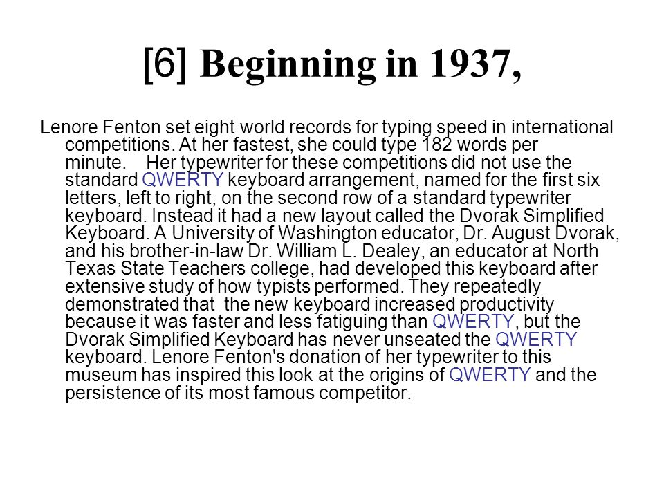 [6] Beginning in 1937, Lenore Fenton set eight world records for typing speed in international competitions.