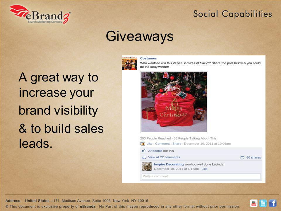 Giveaways A great way to increase your brand visibility & to build sales leads.