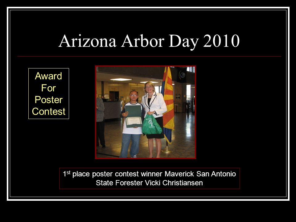 Arizona Arbor Day 2010 1 st place poster contest winner Maverick San Antonio State Forester Vicki Christiansen Award For Poster Contest