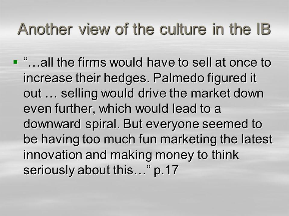 Another view of the culture in the IB …all the firms would have to sell at once to increase their hedges.