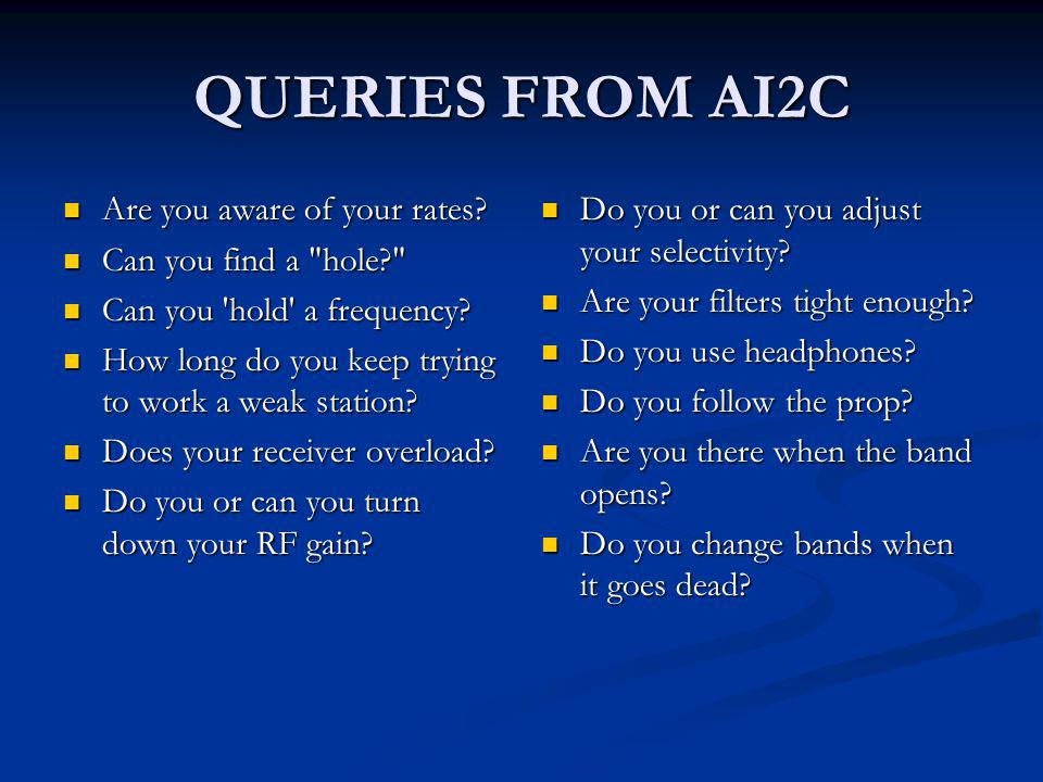 QUERIES FROM AI2C Are you aware of your rates. Are you aware of your rates.