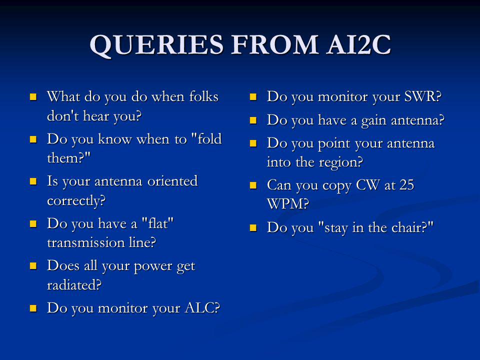 QUERIES FROM AI2C What do you do when folks don t hear you.
