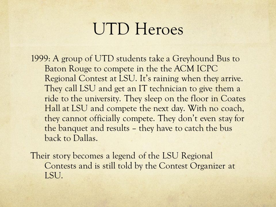 UTD Heroes 1999: A group of UTD students take a Greyhound Bus to Baton Rouge to compete in the the ACM ICPC Regional Contest at LSU.