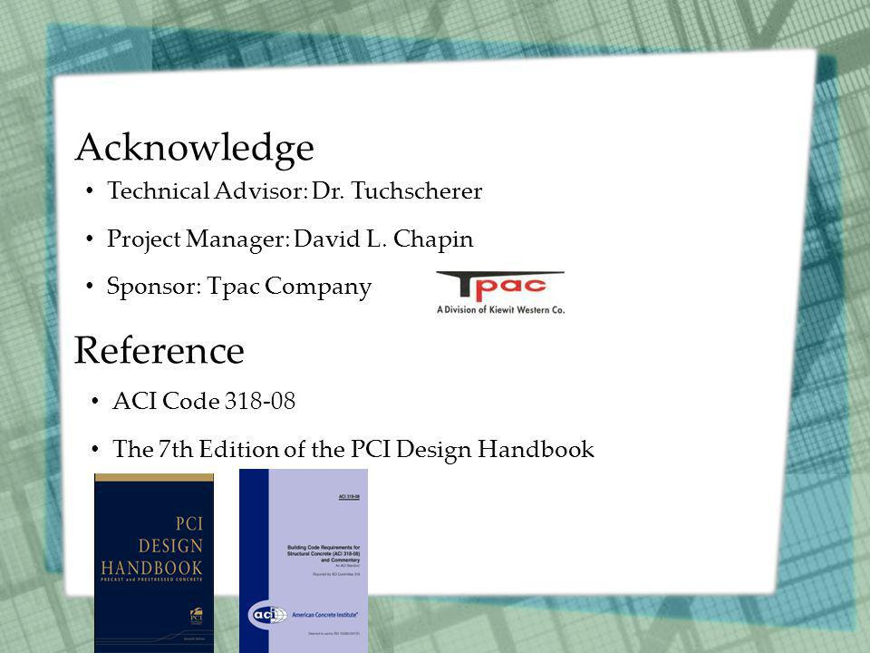 Reference Technical Advisor: Dr. Tuchscherer Project Manager: David L.