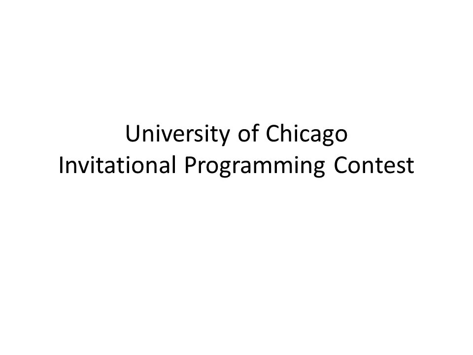 University of Chicago Invitational Programming Contest