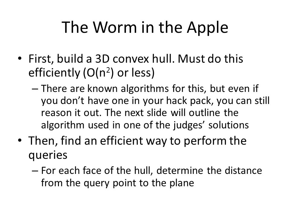 The Worm in the Apple First, build a 3D convex hull.