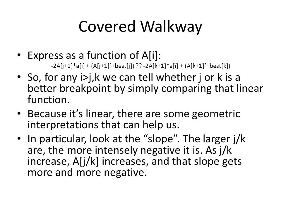 Covered Walkway Express as a function of A[i]: -2A[j+1]*a[i] + (A[j+1] 2 +best[j]) .