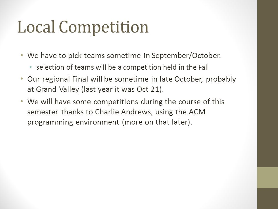 Local Competition We have to pick teams sometime in September/October.