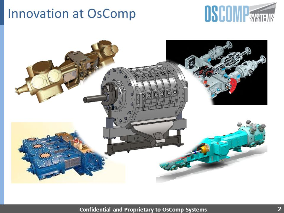 2 Innovation at OsComp Confidential and Proprietary to OsComp Systems