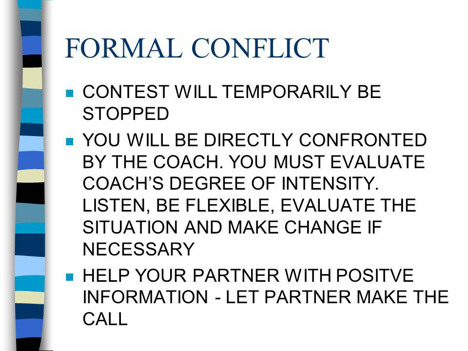 FORMAL CONFLICT n CONTEST WILL TEMPORARILY BE STOPPED n YOU WILL BE DIRECTLY CONFRONTED BY THE COACH.