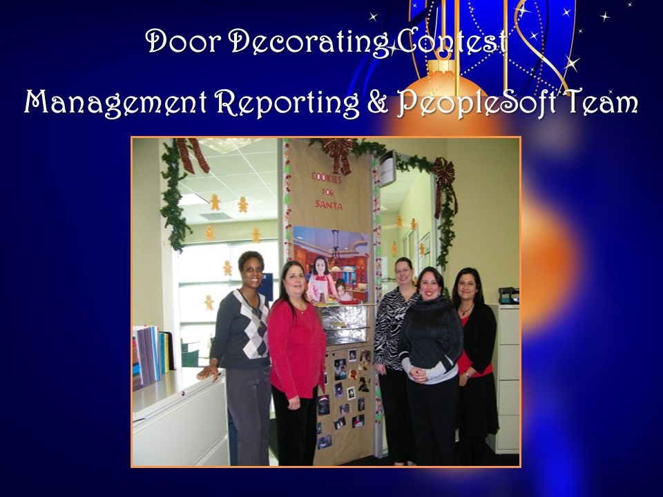 Door Decorating Contest Management Reporting & PeopleSoft Team