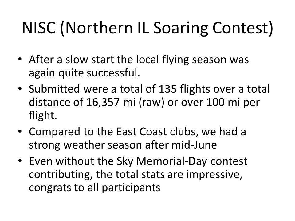 NISC (Northern IL Soaring Contest) After a slow start the local flying season was again quite successful.