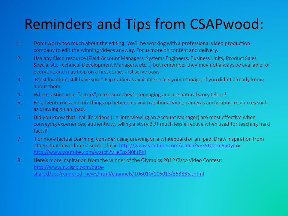 Reminders and Tips from CSAPwood: 1.Dont worry too much about the editing.