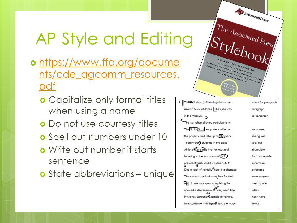 AP Style and Editing https://www.ffa.org/docume nts/cde_agcomm_resources.