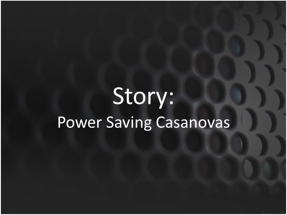 Story: Power Saving Casanovas