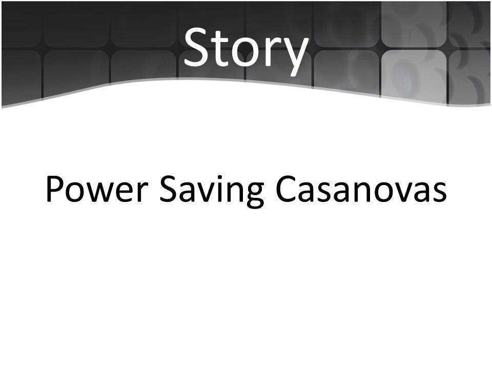 Story Power Saving Casanovas