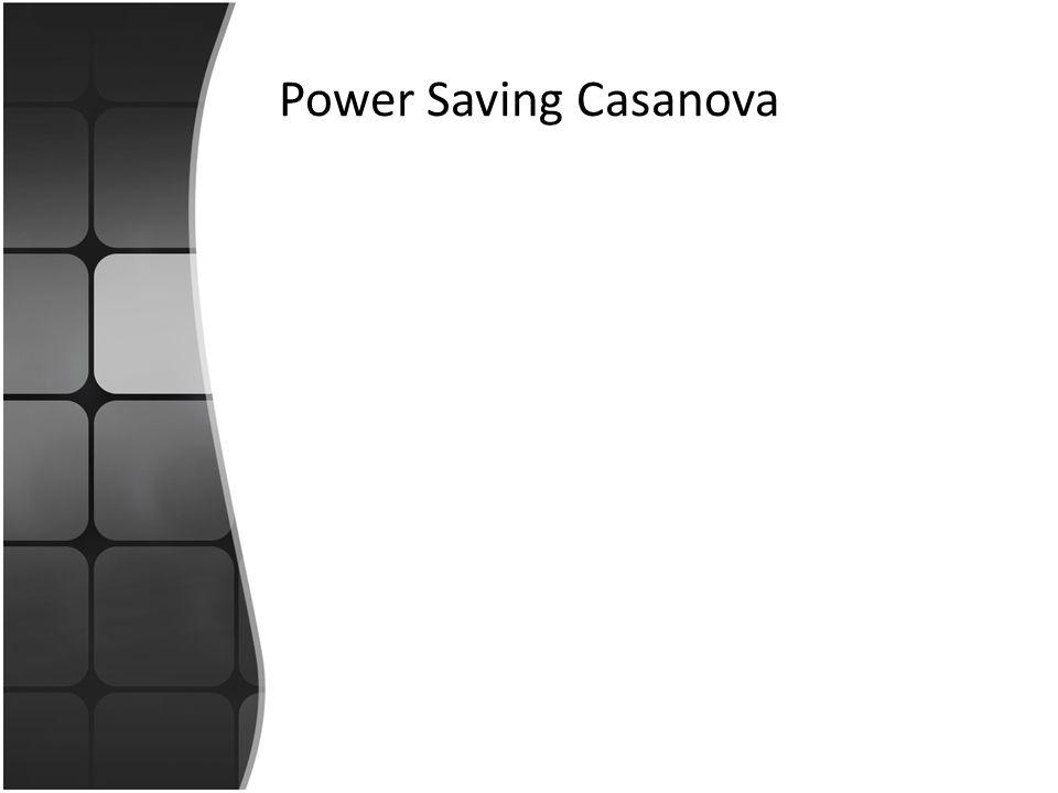 Power Saving Casanova