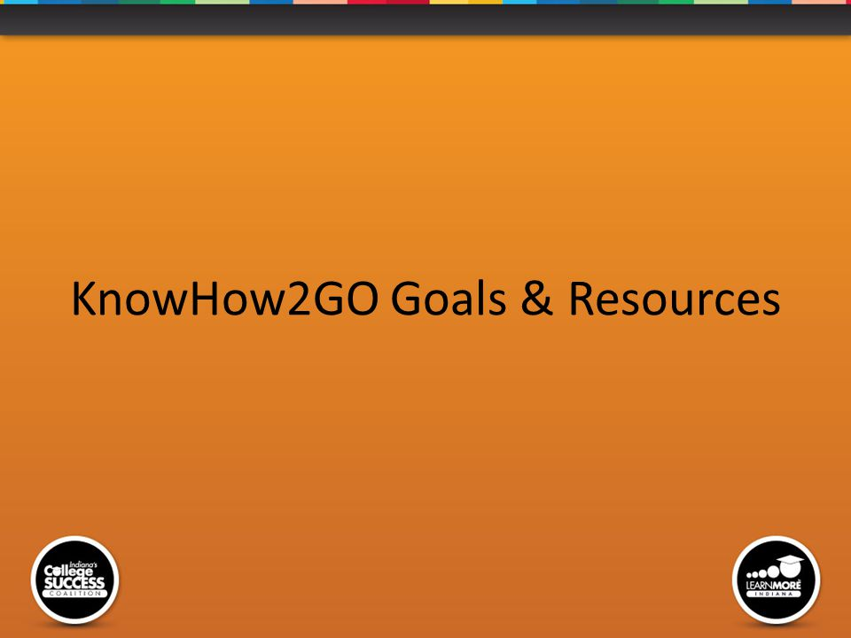 KnowHow2GO Goals & Resources