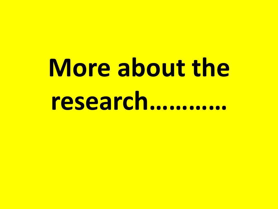 More about the research…………