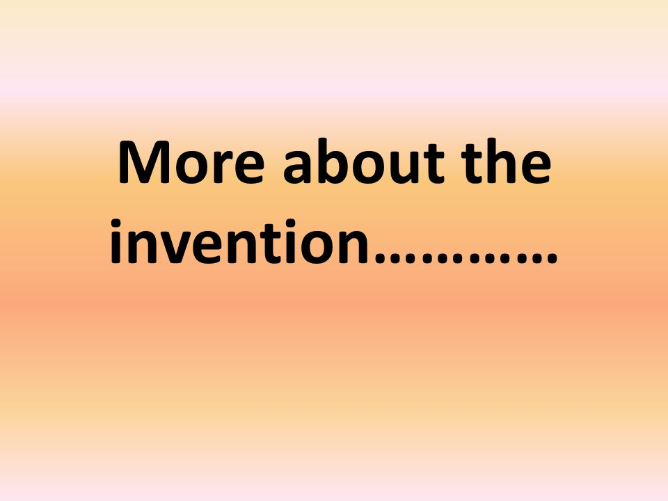More about the invention…………