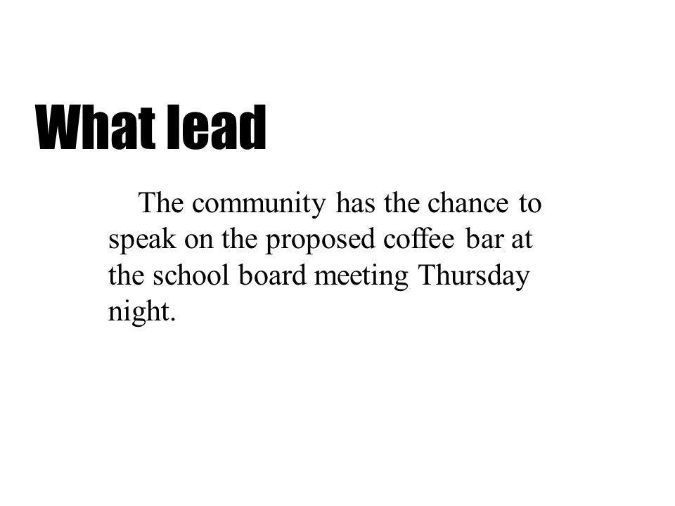 What lead The community has the chance to speak on the proposed coffee bar at the school board meeting Thursday night.