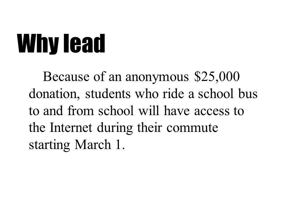 Because of an anonymous $25,000 donation, students who ride a school bus to and from school will have access to the Internet during their commute starting March 1.