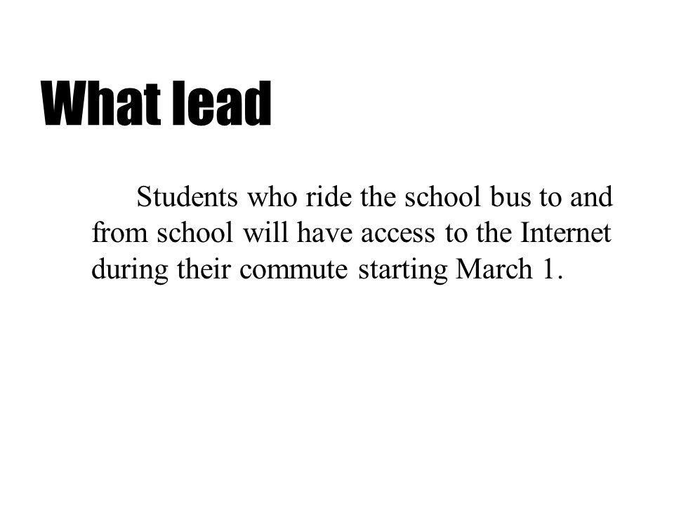 Students who ride the school bus to and from school will have access to the Internet during their commute starting March 1.