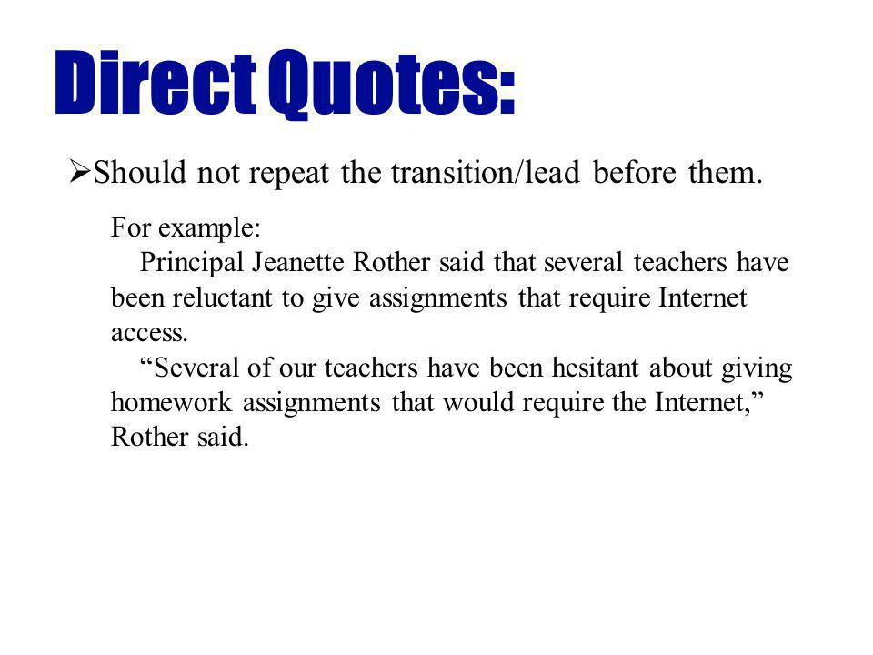 Direct Quotes: Should not repeat the transition/lead before them.