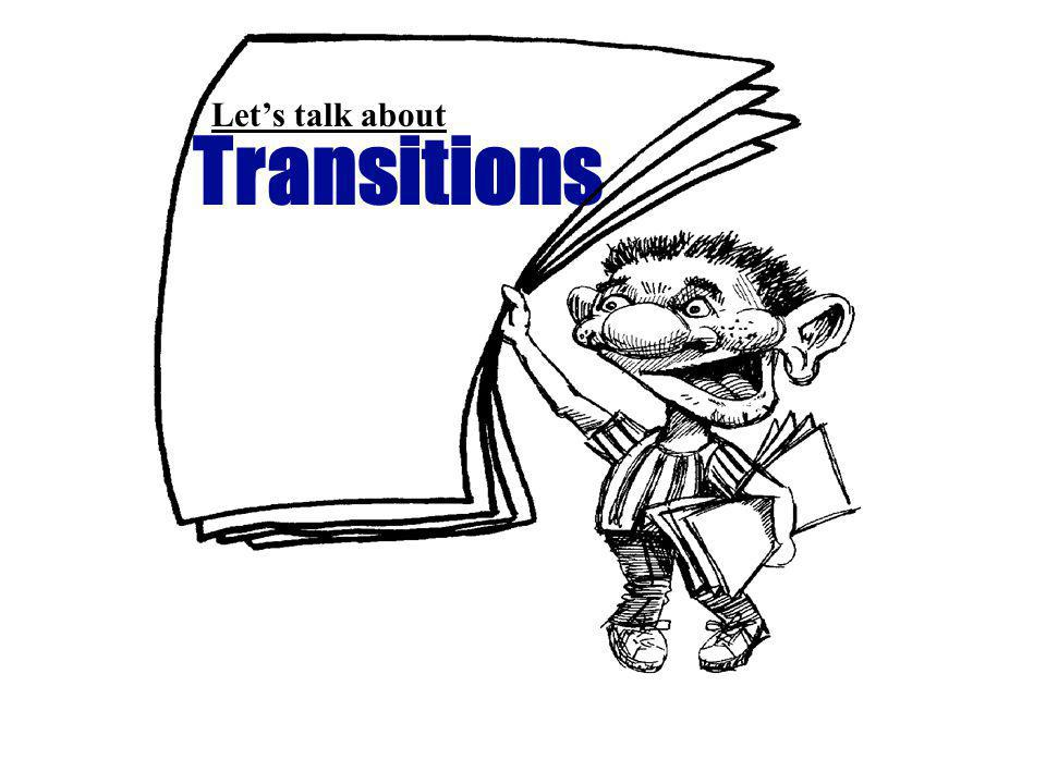 Transitions Lets talk about