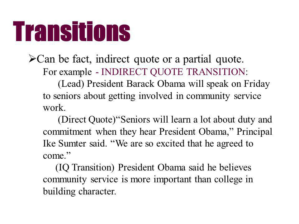 Transitions Can be fact, indirect quote or a partial quote.